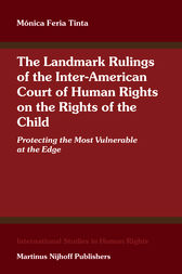 The Landmark Rulings of the Inter-American Court of Human Rights on the Rights of the Child by Mónica Feria Tinta