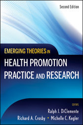 Emerging Theories in Health Promotion Practice and Research by Ralph J. DiClemente