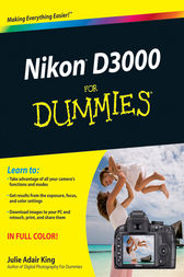 Nikon D3000 For Dummies by Julie Adair King