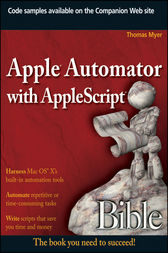 Apple Automator with AppleScript Bible by Thomas Myer
