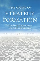 The Craft of Strategy Formation by Eric Wiebs