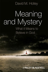 Meaning and Mystery by David M. Holley