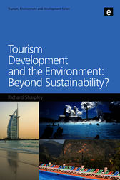 Tourism Development and the Environment: Beyond Sustainability? by Richard Sharpley
