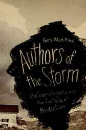 Authors of the Storm by Gary Alan Fine