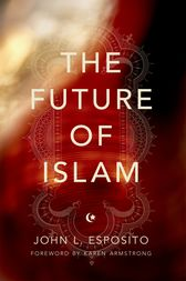 The Future of Islam by John L. Esposito