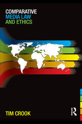 Comparative Media Law and Ethics by Tim Crook