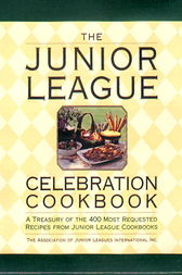 The Junior League Celebration Cookbook by Assoc. of Junior Leagues Int'l
