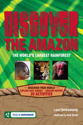 Discover the Amazon by Lauri Berkenkamp