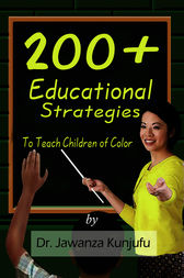 200+ Educational Strategies to Teach Children of Color by Jawanza Kunjufu
