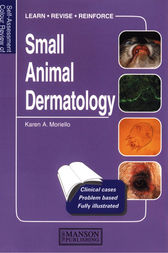 Small Animal Dermatology by Karen Moriello