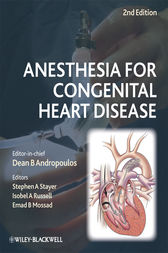 Anesthesia for Congenital Heart Disease by Dean B. Andropoulos