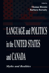 Language and Politics in the United States and Canada by Thomas K. Ricento