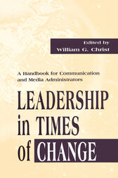 Leadership in Times of Change by William G. Christ