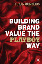 Building Brand Value the Playboy Way by Susan Gunelius
