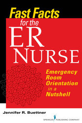 Fast Facts for the ER Nurse by Jennifer R. Buettner
