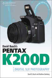 David Busch's Pentax K200D Guide to Digital SLR Photography by David D. Busch