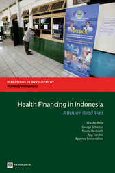 Health Financing in Indonesia by Claudia Rokx