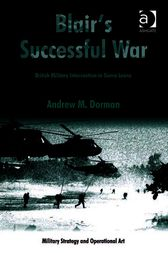 Blair's Successful War by Andrew M. Dorman
