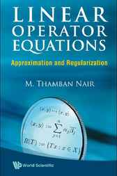 Linear Operator Equations by M Thamban Nair