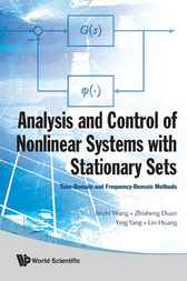 Analysis and Control of Nonlinear Systems with Stationary Sets by Jinzhi Wang