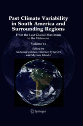Past Climate Variability in South America and Surrounding Regions by Francoise Vimeux