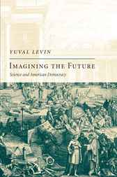 Imagining the Future by Yuval Levin