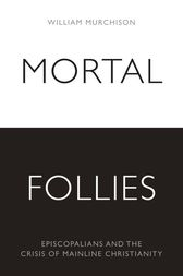 Mortal Follies by William Murchison