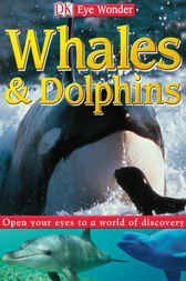 Eye Wonder: Whales and Dolphins by DK Publishing