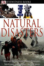 DK Eyewitness Books: Natural Disasters by DK Publishing