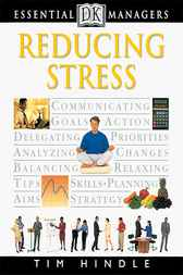 DK Essential Managers: Reducing Stress by Tim Hindle