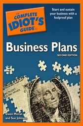 The Complete Idiot's Guide to Business Plans, 2nd Edition by Gwen Moran