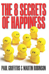The 8 Secrets of Happiness by Paul Griffiths