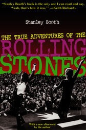 The True Adventures of the Rolling Stones by Stanley Booth