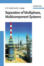Separation of Multiphase, Multicomponent Systems by Emmanuil G. Sinaiski