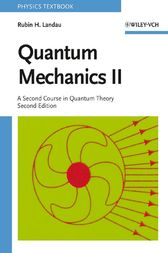 Quantum Mechanics II by Rubin H. Landau