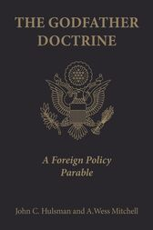 The Godfather Doctrine by John C. Hulsman