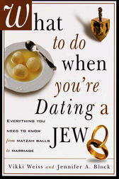 What to Do When You're Dating a Jew by Vikki Weiss