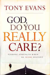 God, Do You Really Care? by Tony Evans