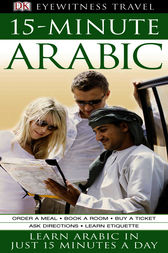 Eyewitness Travel Guides: 15-Minute Arabic by DK Publishing