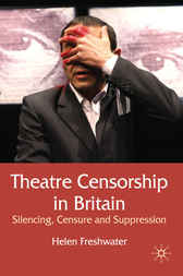 Theatre Censorship in Britain by Helen Freshwater