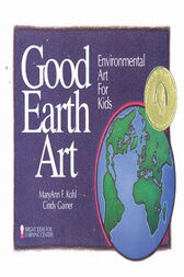 Good Earth Art by MaryAnn F. Kohl