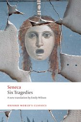 Six Tragedies by Seneca;  Emily Wilson