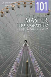 101 Quick and Easy Ideas Taken from the Master Photographers of the Twentieth Century by Matthew Bamberg