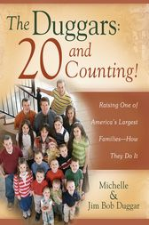 The Duggars: 20 and Counting! by Jim Bob Duggar
