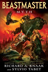 Beastmaster: Myth by Richard A. Knaak