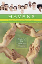 Havens: Stories of True Community Healing by Leonard Jason
