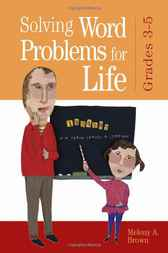 Solving Word Problems for Life, Grades 3-5 by Melony Brown