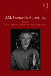 J.M. Coetzee's Austerities by Michael Neill