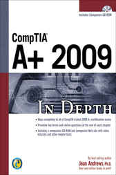 CompTIA A+ 2009 In Depth by Jean Andrews