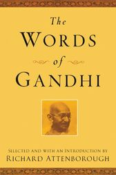 The Words of Gandhi by Mahatma Gandhi